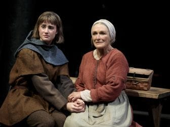 Glenn Close plays Isabelle (right), the mother of Joan of Arc (left, played by Grace van Patten), in the play Mother of the Maid.