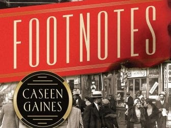 Footnotes: The Black Artists Who Rewrote the Rules of the Great White Way, by Caseen Gaines